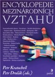 Encyklopedie mezinárodních vztahů - Petr Kratochvíl, Petr Drulák