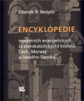Encyklopedie moderních evangelických (a starokatolických) kostelů Čech, Moravy a českého Slezska - Zdeněk R. Nešpor