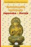Encyklopedie mytologie Japonska a Koreje - Miriam Löwensteinová, ...