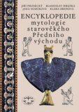 Encyklopedie mytologie starověkého Předního východu - Jiří Prosecký