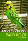 Encyklopedie ptáci v klecích a voliérách - Esther Verhoef