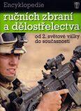 Encyklopedie ručních zbraní a dělostřelectva od 2. světové války do současnosti - Chris Bishop