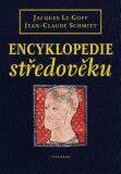 Encyklopedie středověku - Jean-Claude Schmitt, ...
