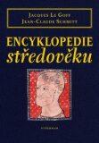 Encyklopedie středověku - Jacques Le Goff