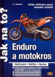 Enduro a motokros - ošetřování, údržba, opravy - Jak na to? - Schermer F.J.