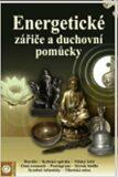 Energetické zářiče a duchovní pomůcky - kol.,