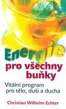 Energie pro všechny buňky - Echter Christian Wilhelm