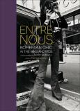 Entre Nous: Bohemian Chic in the 1960s and 1970s - A Photo Memoir by Mary Russell - Pierre Passebon, Mary Russell