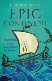 Epic Continent : Adventures in the Great Stories of Europe - Nicholas Jubber