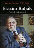 Erazim Kohák - Poutník po hvězdách - Roman Šantora, Jiří Zajíc