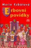 Erbovní povídky - Marie Kubátová, ...