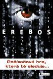 EREBOS –  Počítačová hra, která tě sleduje - Ursula Poznanski, ...