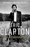 Eric Clapton : The Autobiography - Eric Clapton
