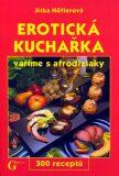 Erotická kuchařka - Jitka Höflerová