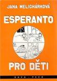 Esperanto pro děti - Melichárková Jana, ...