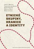 Etnické skupiny, hranice a identity - Thomas Hylland Eriksen, ...