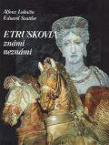 Etruskovia známi neznámi - Alfonz Lukačin, ...
