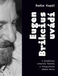 Eugen Brikcius uvádí - Radim Kopáč