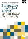 Europeizace české státní správy: čtyři instituce, čtyři modely - Ivo Šlosarčík