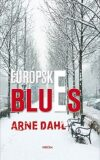 Európske blues - Arne Dahl