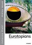 Eurotopians: Fragments of a different future - Johanna Diehl, Niklas Maak