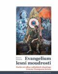 Evangelium lesní moudrosti - Pavel Hošek