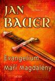 Evangelium Maří Magdaleny - Jan Bauer