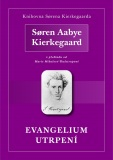 Evangelium utrpení - Søren Aabye Kierkegaard