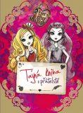 Ever After High Tajná kniha o přátelství - Mattel