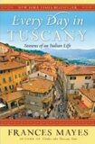 Every Day in Tuscany - Frances Mayesová