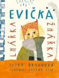 Evička lhářka žhářka - Petra Braunová