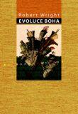 Evoluce boha - Robert Wright