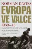 Evropa ve válce 1939–45 - Norman Davies