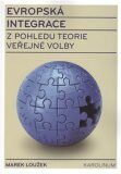 Evropská integrace z pohledu teorie veřejné volby - Marek Loužek