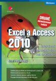 Excel a Access 2010 - efektivní zpracování dat na počítači - Josef Pecinovský