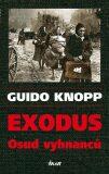 Exodus Osud vyhnanců - Guido Knopp