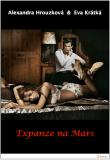 Expanze na Mars - Alexandra Hrouzková, ...