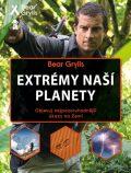 Extrémy naší planety - Bear Grylls