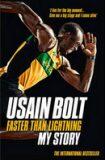 Faster than Lightning: My Autobiography - Usain Bolt