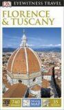 Florence & Tuscany - DK Eyewitness Travel Guide - Dorling Kindersley