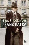 Franz Kafka - Saul Friedländer