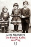 Familie Kafka aus Prag - Alena Wagnerová