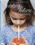 Feeding the Future - Clean Eating for Children & Families - Lohralee Astor, Tali Shine