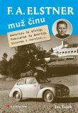 F. A. Elstner: Muž činu - Aerovkou do Afriky, Popularem do Ameriky, Minorem k rovníku - Jan Tuček