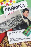 Fabrika - Kateřina Tučková