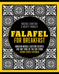 Falafel for Breakfast: Modern Middle Eastern Recipes for any time of the day from Kepos Street Food - Michael Rantissi, ...