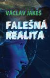 Falešná realita - Václav Jakeš