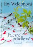 Falešné přítelkyně - Fay Weldonová