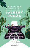 Falešný román - Mintová Magdalena