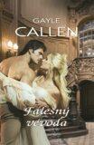 Falešný vévoda - Gayle Callen